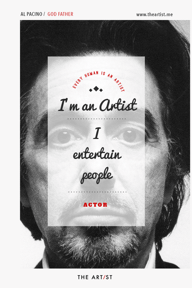 Every Human Is An Artist - Al Pacino entertained people