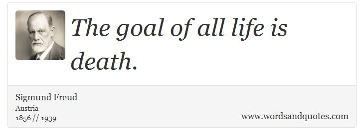 quotes-the-goal-of-all-life-is-death-sigmund-freud-5498